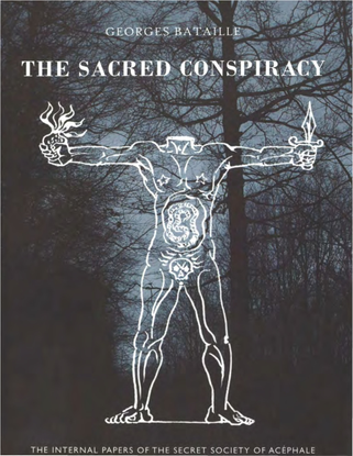 The Sacred Conspiracy: The Internal Papers of the Secret Society of Acephale and Lectures to the College of Sociology