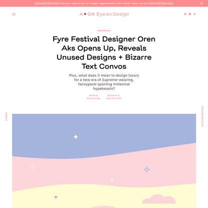 Fyre Festival Designer Oren Aks Opens Up, Reveals Unused Designs + Bizarre Text Convos
