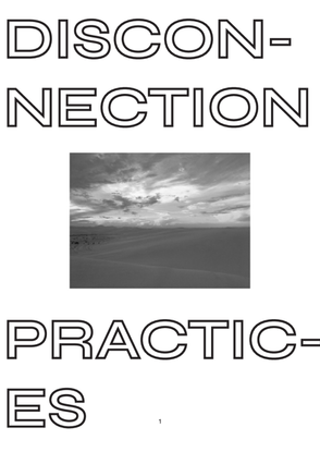 Disconnection Practices by Max Fowler and Catherine Schmidt