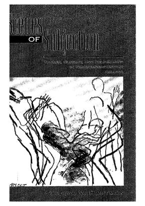 Scenes of Subjection by Saidiya Hartman