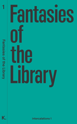 intercalations1_fantasies_of_the_library.pdf
