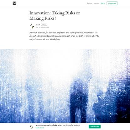 Innovation: Taking Risks or Making Risks?