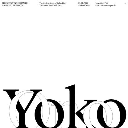 Yoko Ono - GROWING FREEDOM - Fondation Phi pour l'art contemporain