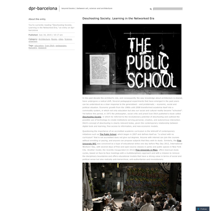 Deschooling Society. Learning in the Networked Era