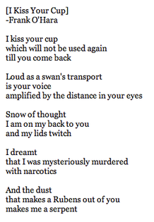[I Kiss Your Cup], Frank O'Hara