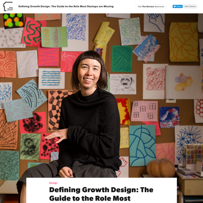 Defining Growth Design: The Guide to the Role Most Startups are Missing | First Round Review