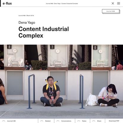 Content Industrial Complex - Journal #89 March 2018 - e-flux