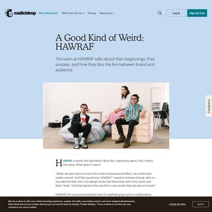 A Good Kind of Weird: HAWRAF | Mailchimp