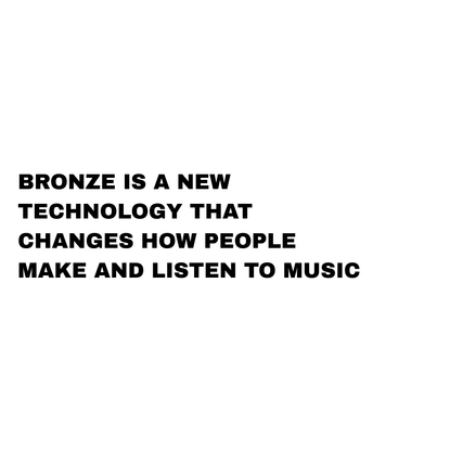 Introducing Bronze