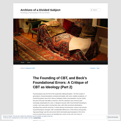 The Founding of CBT, and Beck's Foundational Errors: A Critique of CBT as Ideology (Part 2)   Archives of a Divided Subject