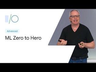 Machine Learning Zero to Hero (Google I/O'19) - YouTube