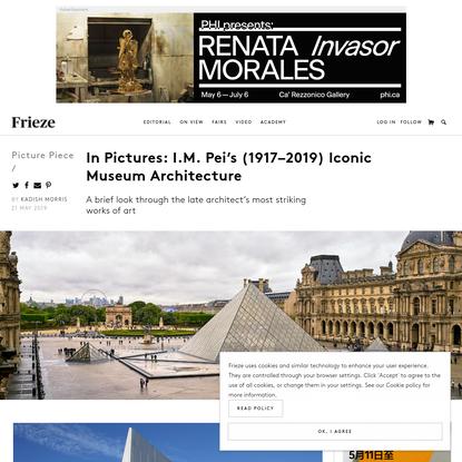 In Pictures: I.M. Pei's (1917-2019) Iconic Museum Architecture