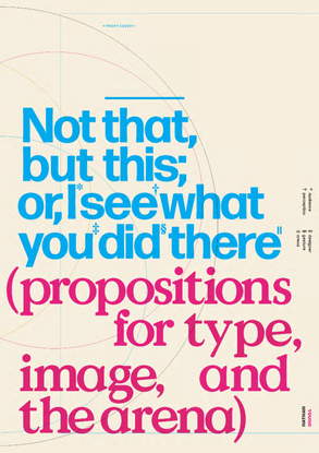 Not that, but this; or, I See What You Did There: Propositions for Type, Image, and the Arena: Nathan Young