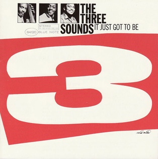 The Three Sounds - It Just Got to Be
