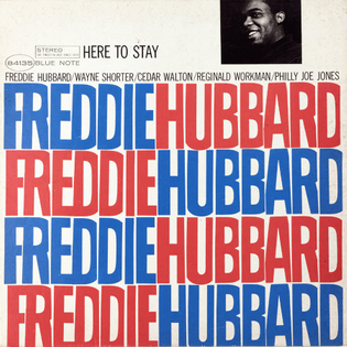 Freddie Hubbard - Here to Stay
