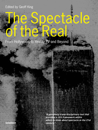 geoff king the spectacle of the real from hollywood to reality tv and beyond