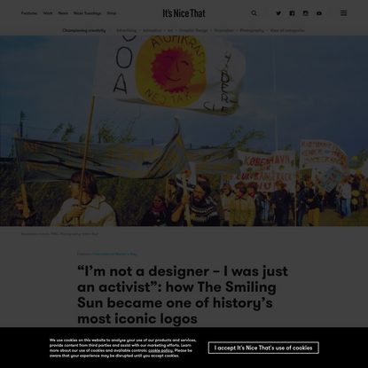 """""""I'm not a designer - I was just an activist"""": how The Smiling Sun became one of history's most iconic logos"""