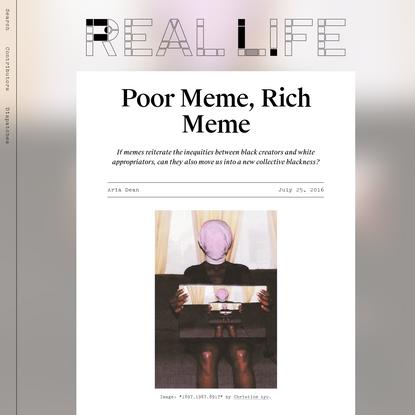 Poor Meme, Rich Meme - Real Life