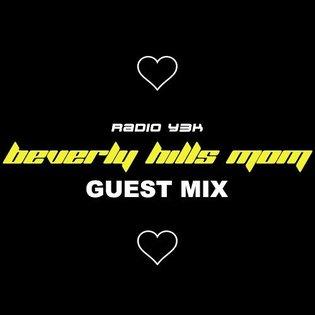 (READ DES.) | Radio Y3K - beverly hills mom Guest Mix by Y3K