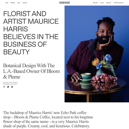 Florist And Artist Maurice Harris Believes In The Business Of Beauty