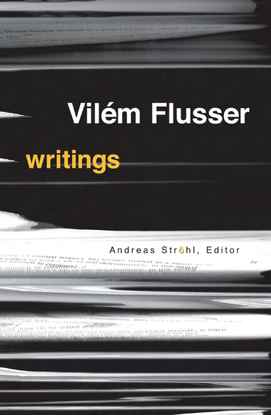 flusser_vilem_writings.pdf