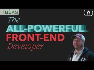 The All Powerful Front End Developer - Chris Coyier