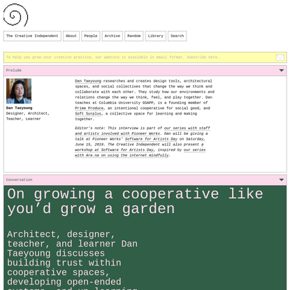 Designer, architect, teacher, and learner Dan Taeyoung on growing a cooperative like you'd grow a garden – The Creative Independent