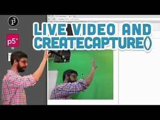 11.1: Live Video and createCapture() - p5.js Tutorial