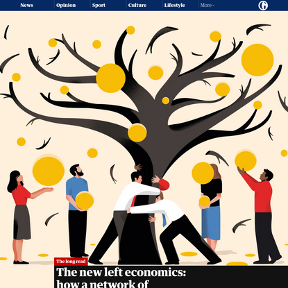The new left economics: how a network of thinkers is transforming capitalism