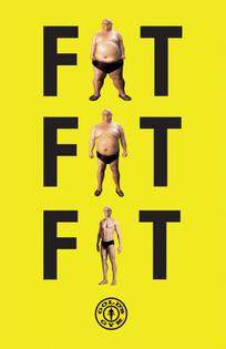 Fat, Fat, Fit.
