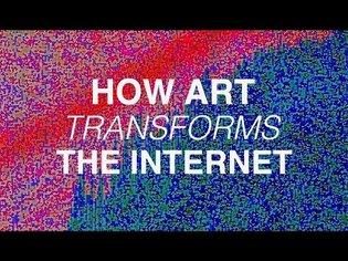 How Art Can Transform The Internet