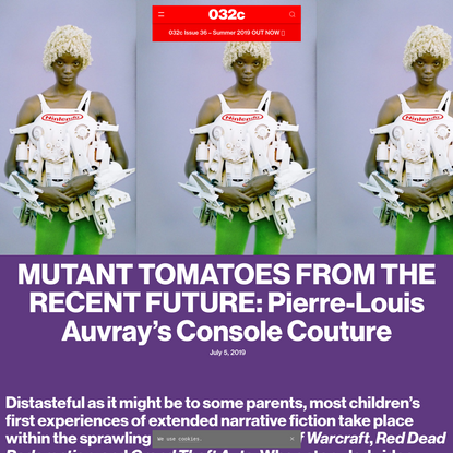 MUTANT TOMATOES FROM THE RECENT FUTURE: Pierre-Louis Auvray's Console Couture - 032c