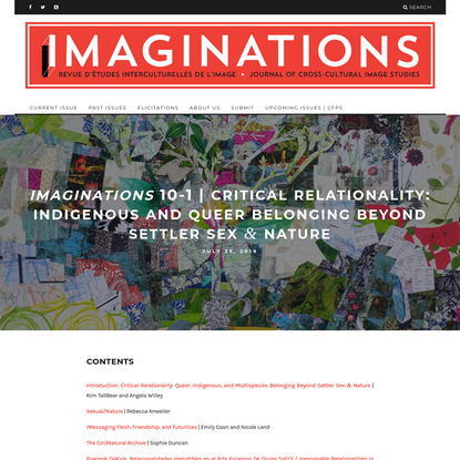 IMAGINATIONS 10-1 | CRITICAL RELATIONALITY: INDIGENOUS AND QUEER BELONGING BEYOND SETTLER SEX & NATURE - Imaginations