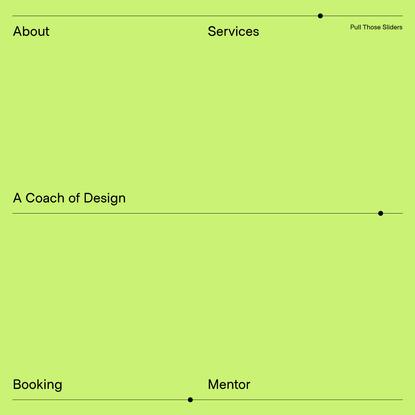 A Coach of Design