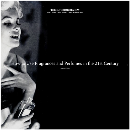 How to Use Fragrances and Perfumes in the 21st Century - The Interior Review