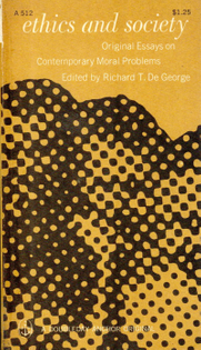Ethics and Society: Original Essays on Contemporary Moral Problems - Richard T. de George