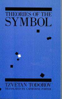 Theories of the Symbol - Tzvetan Todorov