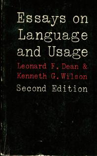 Essays on Language and Usage - Leonard F. Dean & Kenneth G. Wilson