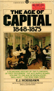 The Age of Capital 1848-1875 - E.J. Hobsbawm