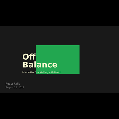Off Balance - Interactive Storytelling with React