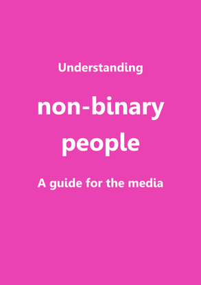 Understanding non-binary people - A guide for the media