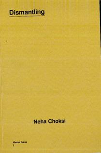Dismantling - Neha Choksi