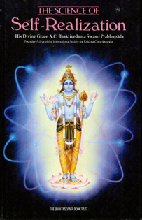 The Science of Self Realization - His Divine Grace A.C. Bhaktivedanta Swami Prabhupāda