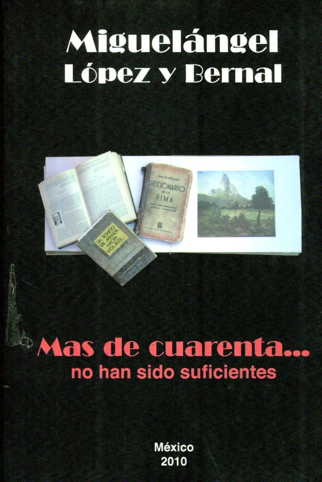 Mas de cuarenta…: no han sido suficientes - Miguelángel López y Bernal