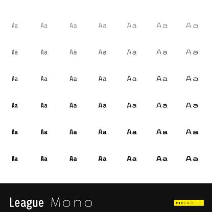 League Mono Variable