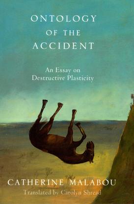 catherine-malabou-ontology-of-the-accident-an-essay-on-destructive-plasticity.pdf