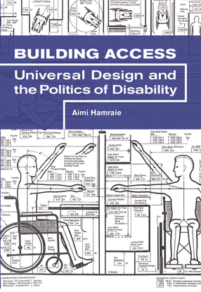 Building Access: Universal Design and the Politics of Disability - Aimi Hamraie