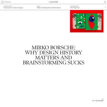 Mirko Borsche: Why design history matters and brainstorming sucks - 1 Granary