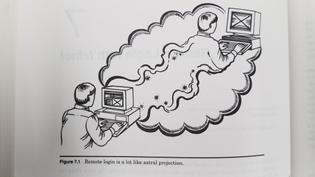 """""""Remote login is a lot like astral projection."""""""