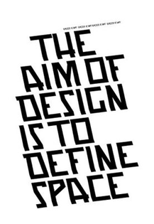 The Aim of Design is to Define Space